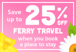 Save up to 25% off ferry travel when you book a place to stay
